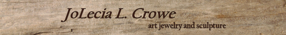 JoLecia Crowe - Art Jewelry & Sculpture Banner